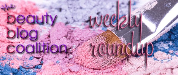 Beauty Blog Coalition Weekly Roundup Week of 4/26